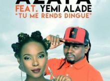 MP3 : Azaya - Tu Me Rends Dingue ft. Yemi Alade