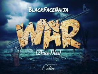 MP3: Blackface Naija - War (2Face Diss)