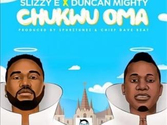MP3 : Slizzy E - Chukwu Oma ft Duncan Mighty