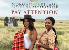 Lyrics: Morgan Heritage Ft. Patoranking - Pay Attention