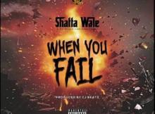 MP3: Shatta Wale - When You Fail