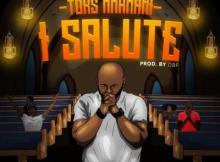 MP3: Toks Nnamani - I Salute