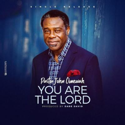 MP3: Pastor John Omewah - You Are The Lord