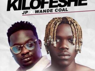 VIDEO: JP Ft. Wande Coal - Kilofese