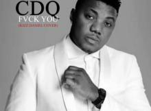 MP3: CDQ - Fvck You (Freestyle)