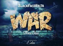 Lyrics: Blackface - War (2face Diss)