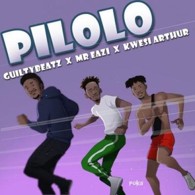 LYRICS: GuiltyBeatz x Mr Eazi x Kwesi Arthur - Pilolo Lyrics
