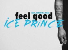 Lyrics: Ice Prince - Feel Good Lyrics ft. Phyno & Falz