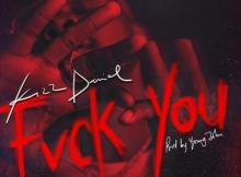 Kizz Daniel - Fvck You (Prod. Young John)