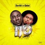 MP3: Seriki ft. QDot - Ijo (Janse)