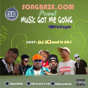 MIXTAPE: DJ Sound It Sdj - Music Got Me Going Freestyle Mix