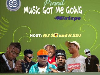 MIXTAPE: DJ Sound It Sdj - Music Got Me Going Freestyle Mix