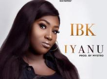 MP3: IBK - Iyanu (Prod. Mystro)