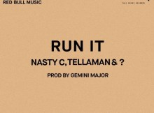 MP3: Nasty C X Tellaman - Run It