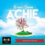 Lyrics: B-Red x Davido - Achie