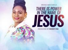 LYRICS: Deborah Olusoga - There Is Power In The Name Of Jesus