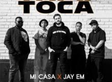 MP3: Mi Casa - Toca Ft. Jay Em