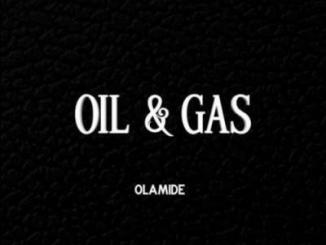 MP3: Olamide - Oil & Gas (Prod. Pheelz)