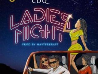 MP3: CDQ - Ladies Night (Prod. Masterkraft)