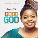 MP3: Princess Uche - Good God