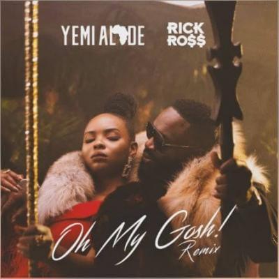 Lyrics: Yemi Alade x Rick Ross - Oh My Gosh (Remix)