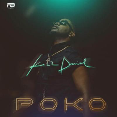 Lyrics: Kizz Daniel - Poko