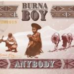 Lyrics: Burna Boy - Anybody