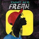 MP3: Emmy Ace - Freak (Oye Mi)