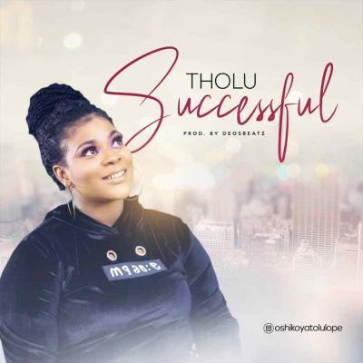 MP3: Tholu - Successful (Prod. Deosbeatz)