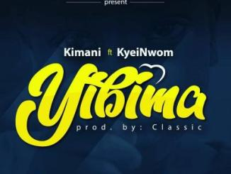 MP3: Kimani Ft Kyei Nwom - Yibima