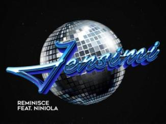 MP3: Reminisce - Jensimi ft Niniola