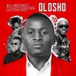 MP3: DJ Instinct - Olosho Ft. OlaDips, Chinko Ekun X Zlatan