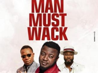 MP3: MC Galaxy - Man Must Wack ft. Harrysong X Duncan Mighty