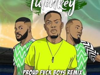 MP3: Tulenkey - Proud Fvck Boys (Remix) Ft. Falz X Ice Prince