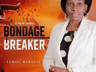 MP3: Yemisi Marquis - Bondage Breaker
