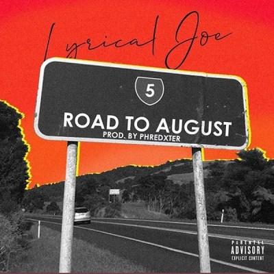 MP3: Lyrical Joe – Road To August