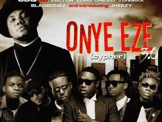 MP3: CDQ – Onye Eze 3.0 (Cypher) Ft. Vector, Zoro, Jheezy, Yung6ix, Dremo, Blaqbonez