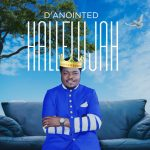 MP3: D'Anointed – Hallelujah