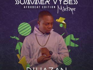 MIXTAPE: DJ Hazan – Summer Vybes Mix (Afrobeat Edition)