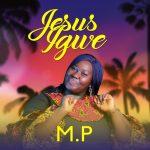 MP3: M.P – Jesus Igwe