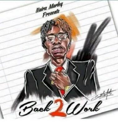 MP3: Naira Marley – Back 2 Work
