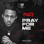 MP3: Picazo – Pray For Me