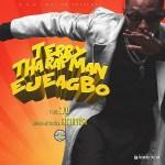 MP3: Terry Tha Rapman – Ejeagbo