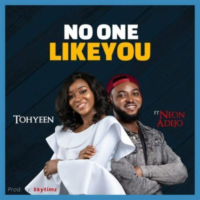 MP3: Tohyeen ft. Neon Adejo – No One Like You