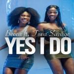 VIDEO: Becca - Yes I Do Ft. Tiwa Savage