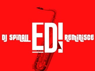 MP3: DJ Spinall - EDI Ft. Reminisce