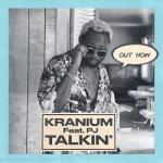 MP3: Kranium - Talkin' Ft. PJ