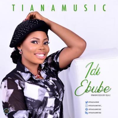 MP3: Minister Tiana - Idi Ebube