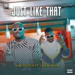 MP3: Mr Dutch - Just Like That Ft. Lava Lava