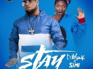 MP3: D-Black - Stay Ft. Simi